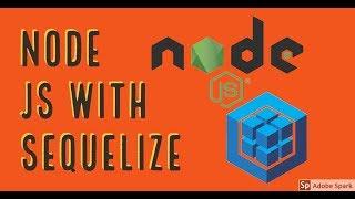 Node JS with ORM Sequelize