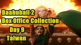Baahubali 2 Box Office Collection Day 9 Taiwan