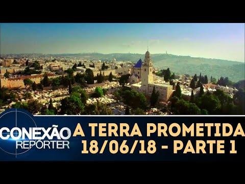 A Terra Prometida - Parte 1 | Conexão Repórter (18/06/18)
