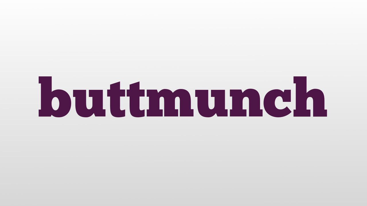 Get Buttmunch Meaning PNG