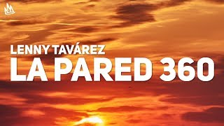 Download Lenny Tavárez - La Pared 360 (Letra) ft. Justin Quiles Mp3 and Videos