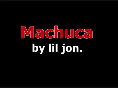 lil jon - machuca