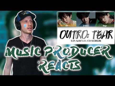 Producer Reacts to BTS 방탄소년단 - OUTRO: TEAR