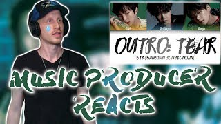 Music Producer Reacts to BTS (방탄소년단) - OUTRO: TEAR