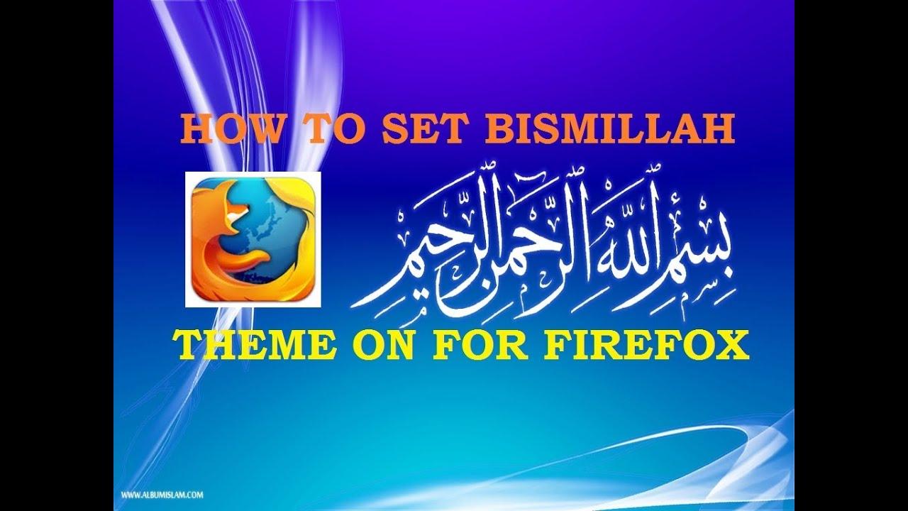 How To Make Bismillah Theme For Mozilla Firefox