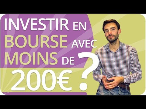 Comment INVESTIR en BOURSE avec MOINS de 200€