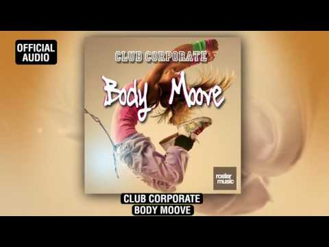 "Club Corporate ""Body Moove"" (Official Audio)"