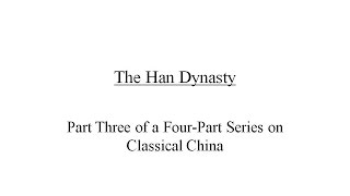 Classical China, Part 3: The Han Dynasty