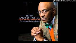 Bishop Larry Trotter & Sweet Holy Spirit  Lord I Wanna Thank You
