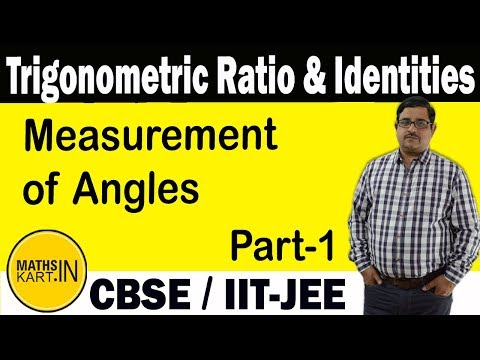 Trigonometric Ratio & Identities | Measurement of Angles | PART-01 | XI-IIT JEE.