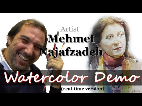 Mehmet Najafzadeh  Watercolor Portrait Demonstration