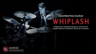Whiplash - Visual Soundtrack - Music by Justin Hurwitz - Tim Simonec