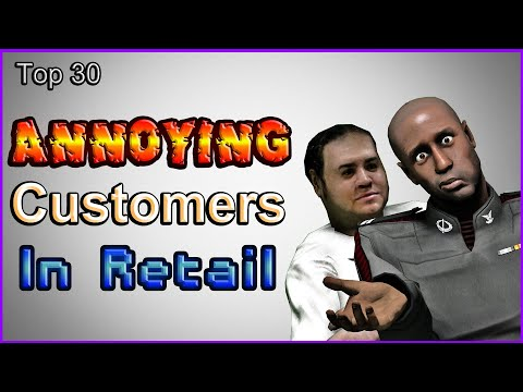 Top 30 Annoying Customers In Retail