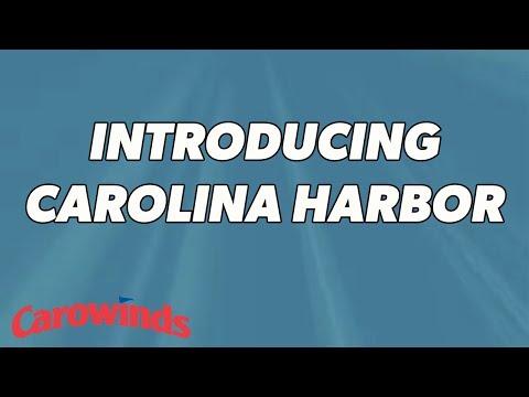 Introducing Carolina Harbor at Carowinds