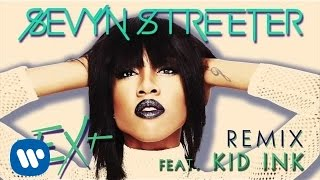 Sevyn Streeter - nEXt Remix ft. Kid Ink [Official Audio]