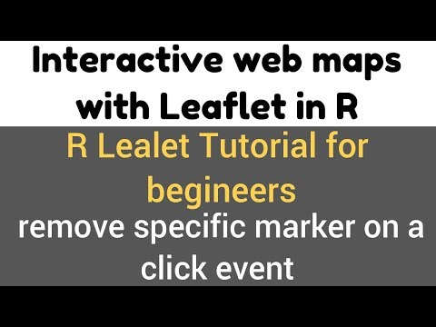 R Leaflet Tutorial | leafletProxy() and removeMarker() | remove