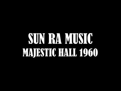 SUN RA MUSIC - MAJESTIC HALL 1960