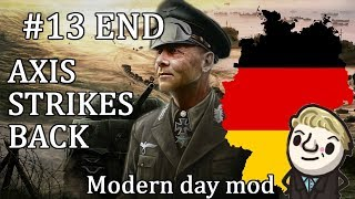 HoI4 - Modern Day - Axis Strikes Back Germany - Part 13 - END