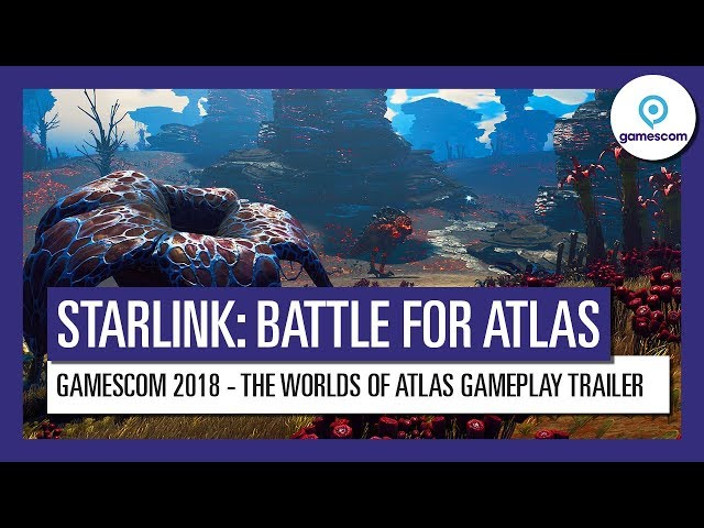 STARLINK : BATTLE FOR ATLAS GAMESCOM 2018 - THE WORLDS OF ATLAS GAMEPLAY TRAILER