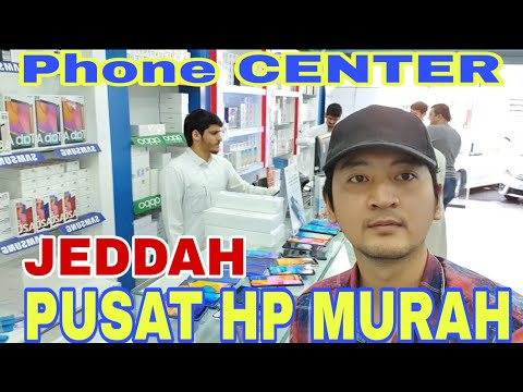 PUSAT HP MURAH DI JEDDAH / CENTER OF PHONE IN JEDDAH