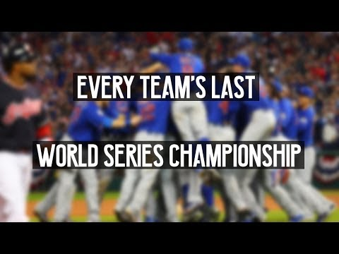 The Last World Series Championship for Every MLB Team (As of 2017)