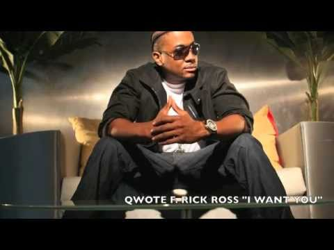 Qwote featuring Rick Ross - I Want You