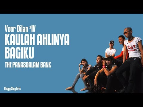 Voor Dilan #IV | Kaulah Ahlinya Bagiku - The Panasdalam Bank (Lirik)