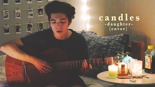 Candles - Daughter ( Cover )