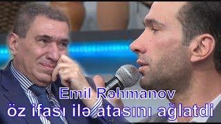 Emil Rəhmanov ifası ilə atasını ağlatdı