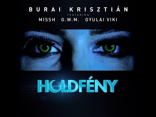 Burai Krisztián - Holdfeny feat Missh x GwM x Gyul