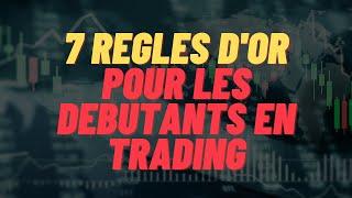 Apprendre le trading : Les 7 règles d'or du trader débutant.