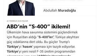 """Abdullah Muradoğlu - ABD'nin """"S-400"""" ikilemi! - 21.07.2019"""