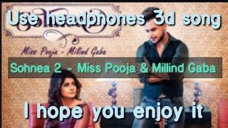 Sohnea 2 ¦ 3d song ¦ Miss pooja & Millind Gaba new song ¦ 3d songs ¦use 🎧