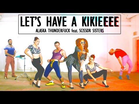 Alaska Thunderfuck feat. Scissor Sisters - Let's Have a Kikieeee