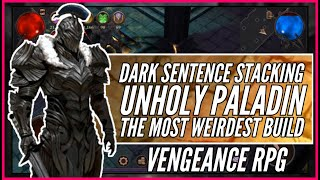 Dark Sentence Stacking Unholy Paladin   The Most Weirdest Build   Vengeance RPG
