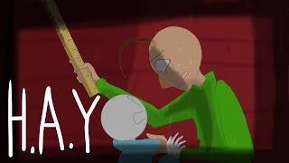 H.A.Y {AMV} (Baldi's basics Part 1)
