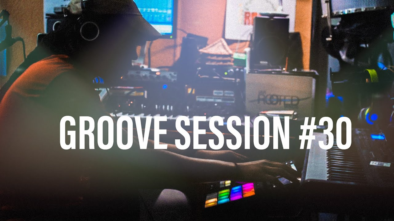 Groove Session #30