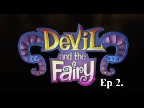 Devil and the Fairy – Ep2. The Heroes destroyed my dungeon |