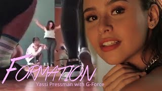 Yassi Pressman FORMATION with G-Force
