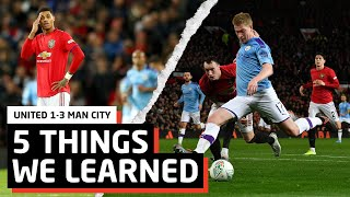 The Worst It's Been   5 Things We Learned vs Man City   MUN 1-3 MCI