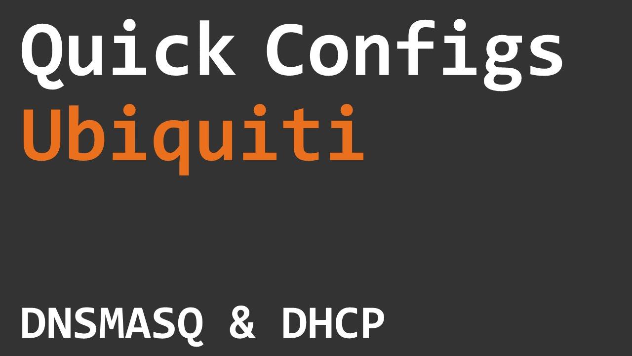 Quick Configs Ubiquiti - DNSMASQ & DHCP