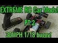 EXTREMELY MODIFIED Toy Grade RC Car PT.2