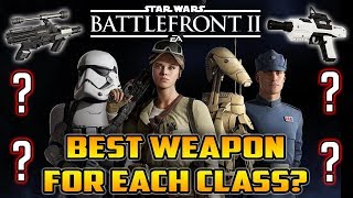 Which Weapon Should You Use For Each Class? Star Wars Battlefront 2 Tips