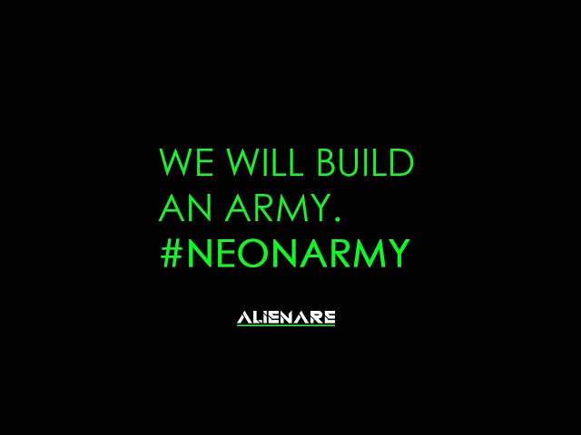 ALIENARE - #NEONARMY - We will build an army!