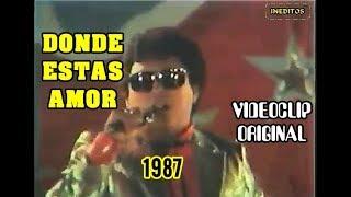 DONDE ESTAS AMOR 1987 VIDEO ORIGINAL | VICO Y SU GRUPO KARICIA