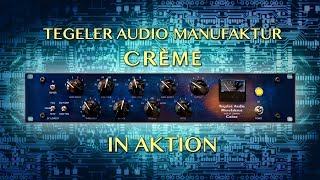 [DE] Tegeler Audio Manufaktur - Crème in Aktion