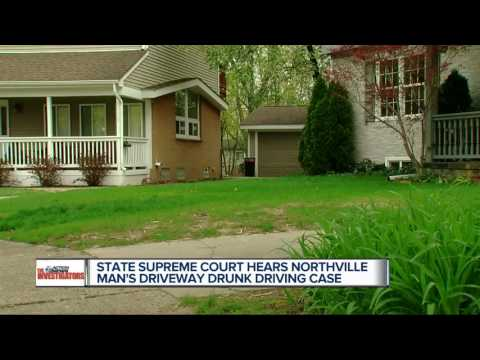 State Supreme Court hears Northville driveway DUI