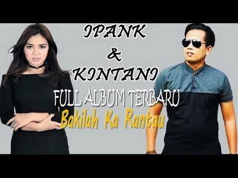 Ipank Ft kintani Full Album  Bakilah Karantau