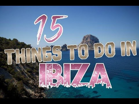 Top 15 Things To Do In Ibiza, Spain