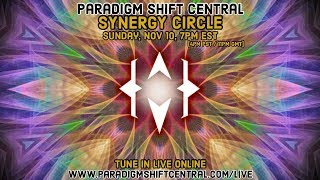 Paradigm Shift Central: Synergy Circle. Nov 10, 2019